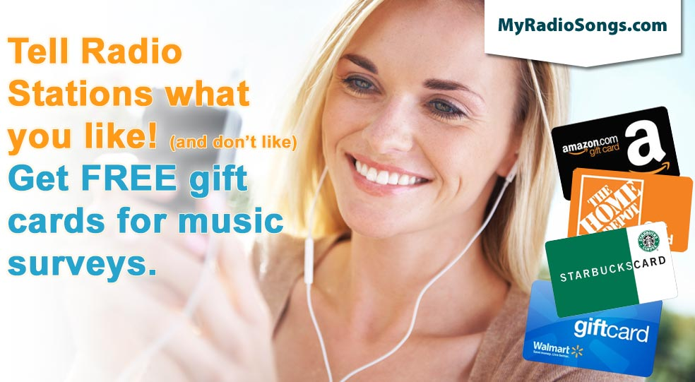 Tell Radio Stations What you Like! Get FREE gift cards for music surveys!